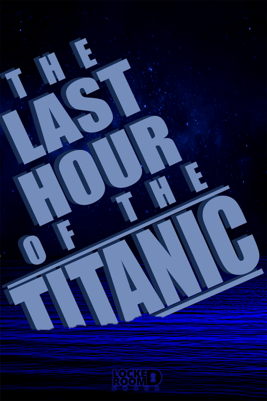 Poster of Locked Room Omaha's escape room: The Last Hour of the Titanic